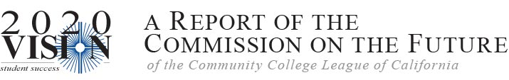 A 2010 Vision for Student Success for California Community Colleges of the Community College League of California